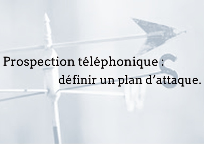 prospection-telephonique-definir-un-plan-dattaque