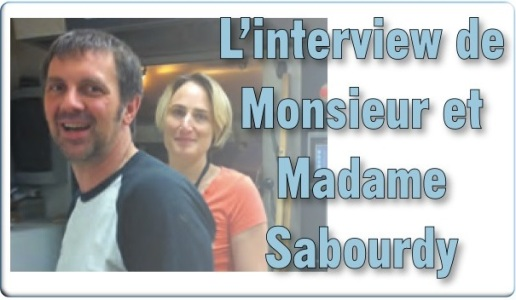 L'interview de Monsieur et Madame Sabourdy
