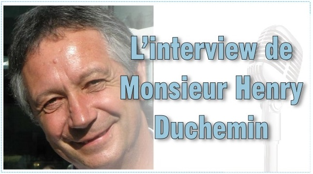 Interview de Monsieur Henry Duchemin