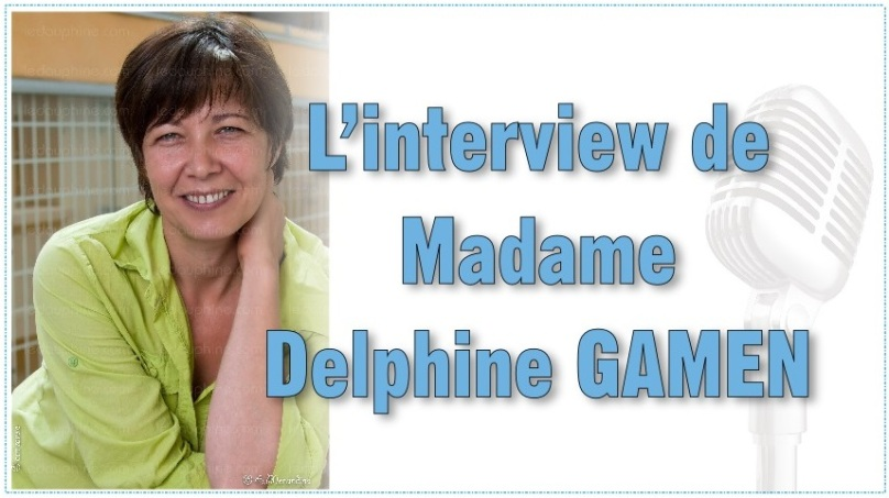 L'interview de Madame Delphine GAMEN